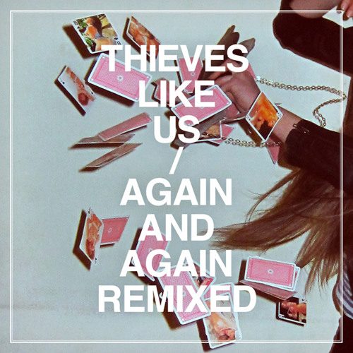 Thieves Like Us - Never Known Love (Kamp! remix)