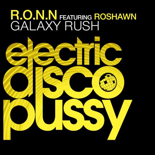 R.O.N.N feat. Roshawn - Galaxy Rush(Glazersound & Thomas Feelman Rmx) [ElectricDiscoPussy/17:44]