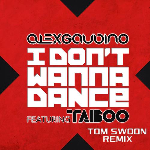 Alex Gaudino feat. Taboo - Don't Wanna Dance (Tom Swoon Remix)