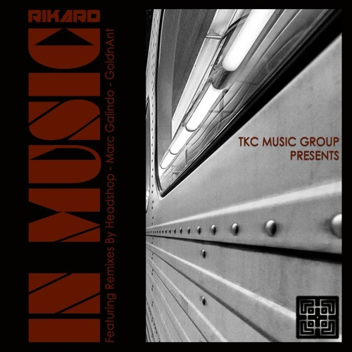 Rikard - In Music (Original Mix) And Remixes OUT NOW !!!   TKC MUSIC