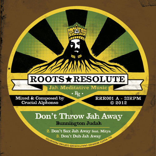 Roots Resolute Records first release OUT NOW!!!! Side A Bunnington Judah - Don't Throw Jah Away