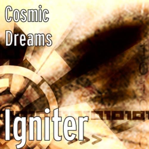 Cosmic Dreams - Igniter (PigInAsuit Remix) (Contest)