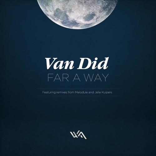 Van Did - Far A Way (Melodule Remix)