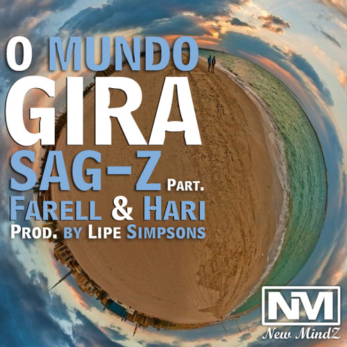 Sag-Z - O Mundo Gira (part. Farell & Hari MC) (Prod. By Lipe Simpsons)