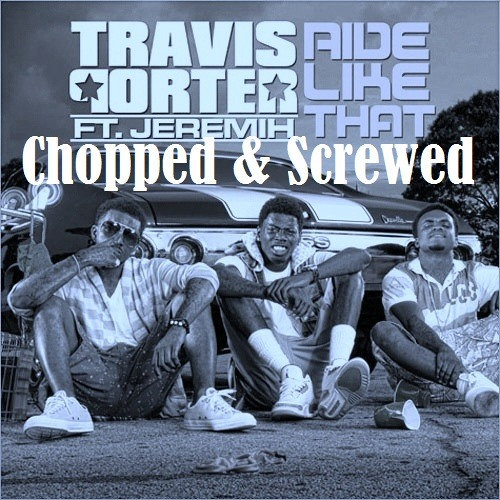 Travis Porter - Ride Like That C&S