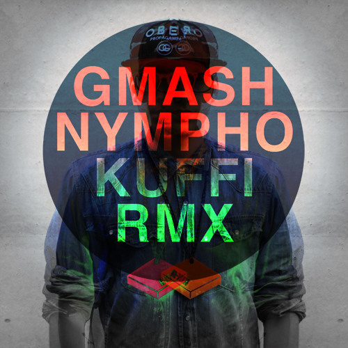 Gmash - Nympho (Kuffi Remix)