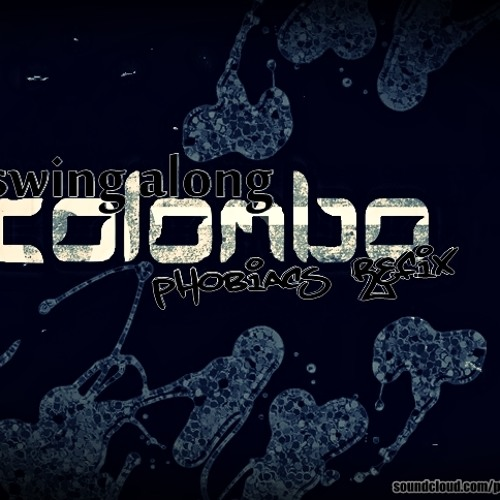 Colombo - Swing Along (Phobiacs Re-Fix)