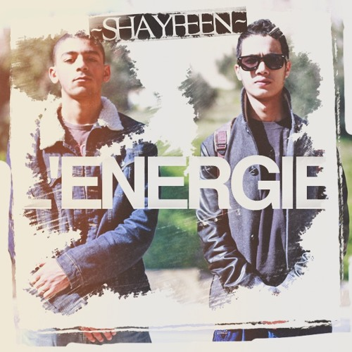 SHAYFEEN - Mixtape L'ENERGIE (Sneak Peek) - Disponible le 31 Aout 2012