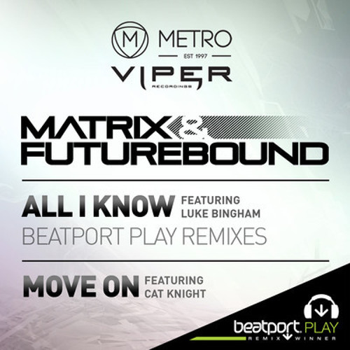 OUT NOW: Matrix & Futurebound ft. Luke Bingham - All I Know (Indivision & Cosmic remix)