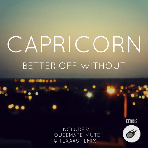 Capricorn. - Better Off Without (Out Now via Debris Records)