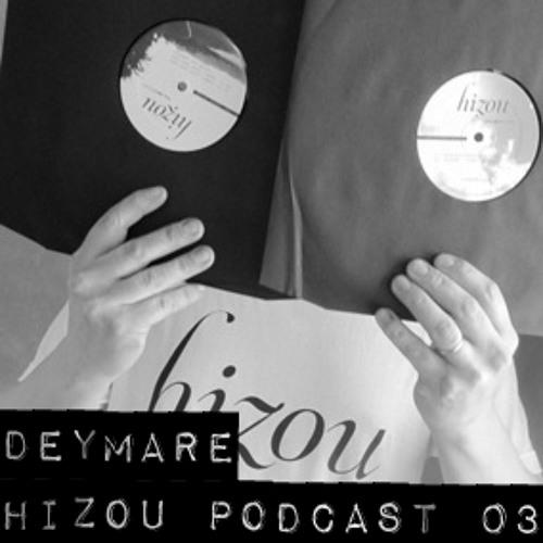 Hizou Podcast #03 Deymare