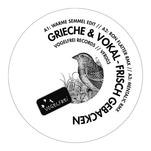 Grieche & Vokal - Frisch Gebacken (Warme Semmel) cut on Vogelfrei and Vinyl