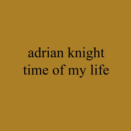 Abide With Me (Adrian Knight - Time of My Life)