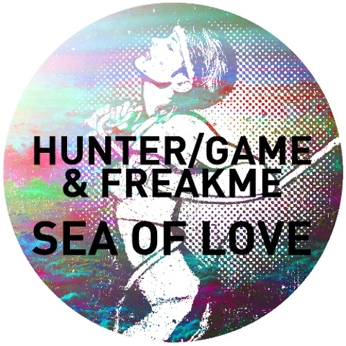 Hunter/Game & FreakMe - Sea of Love - Preview