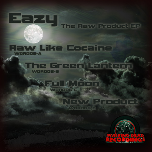 Eazy - The Raw Product EP ( WDR005 October 22nd 2012 )