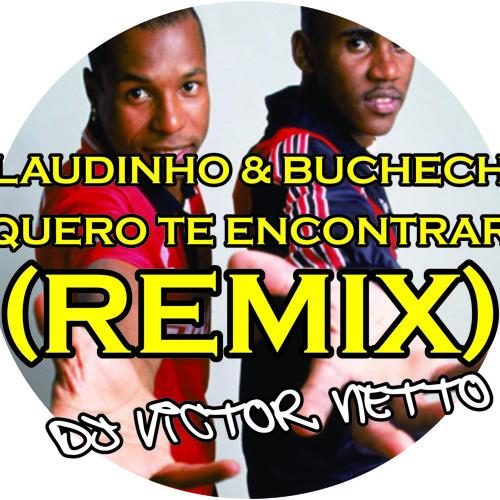 CLAUDINHO E BUCHECHA - QUERO TE ENCONTRAR (VICTOR NETTO REMIX) 95 bpm MP3