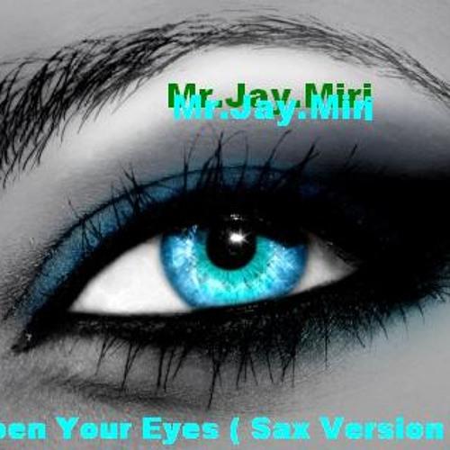 Mr.Jay.Miri & Rexhi Mataj  - Open Your Eyes ( Sax Version Remix ) 2012