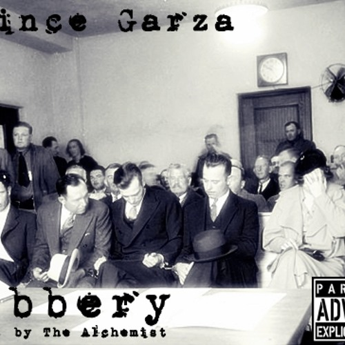 Prince Garza - Robbery (Prod. by The Alchemist)