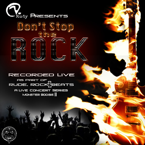 """""""DON'T STOP the ROCK"""" Rudy V."""