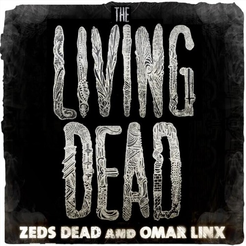 Zeds Dead ft Omar LinX - The Living Dead (Conway Bootleg)