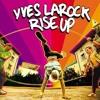 Yves LaRock - Rise Up (Remix)