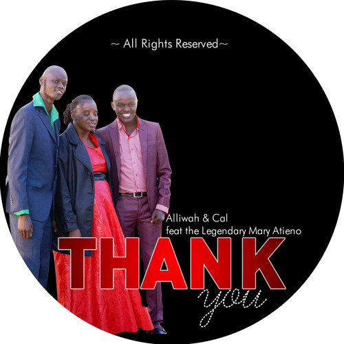 04 Thank You by Aliwah & Cal featuring the legend Mary Atieno