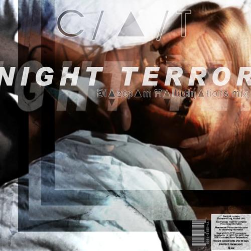 C/▲/T - Night Terror [Đi▲zєp▲m Ħ▲lluciŋ▲ŧions miҳ]