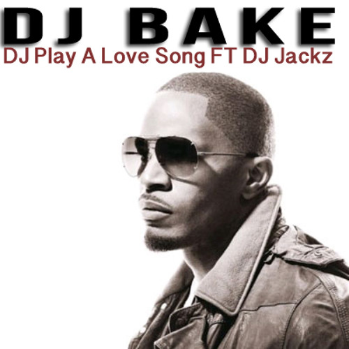 DJ Play A Love Song FT DJ Jackz