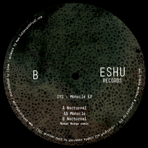 ESHU004 - SYS - MONOCLE EP (incl. Norman Nodge remix) - SNIPPETS