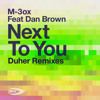Preview M-3ox Feat. Dan Brown - Next To You (Duher Remix) Out on the 10/9
