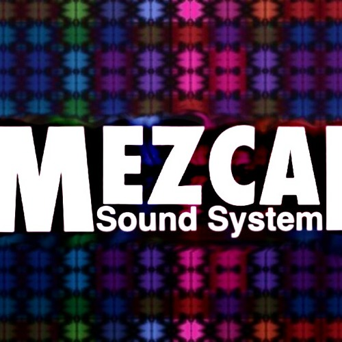 MEZCAL SOUND SYSTEM - MAMBO GUADALUPE (REMIX)