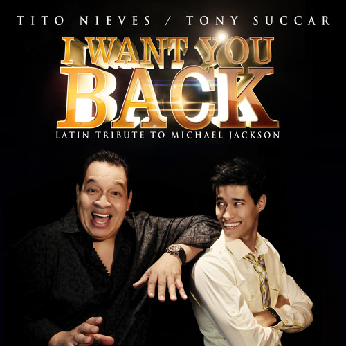 I Want You Back (feat. Tito Nieves) - Tony Succar