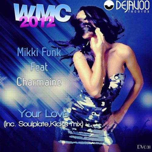 Mikki Funk feat Charmaine - Your Love (Original Mix) *OUT @ TRAXSOURCE NOW!