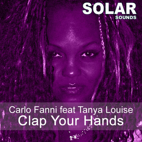 Carlo Fanni feat Tanya Louise - Clap Your Hands (Remix ft Chris Angel) OUT NOW @ TRAXSOURCE!