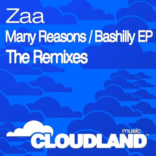 Zaa-Many Reasons/Bashilly EP-The Remixes[Cloudland Music]( Support:Markus Schulz ,Max Graham)Out now