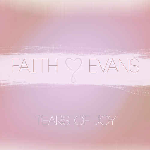 Faith Evans - Tears Of Joy