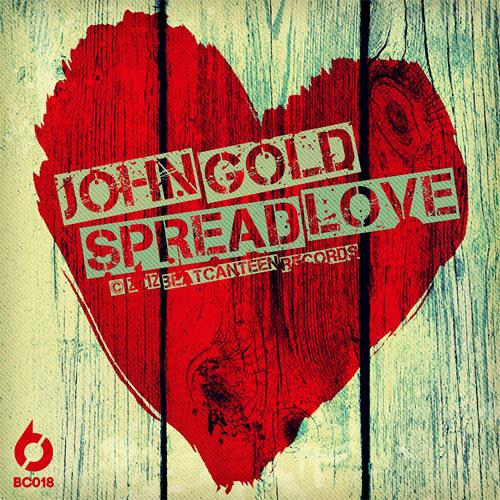 JOHN GOLD - SPREAD LOVE (ORIGINAL MIX) [BC018]