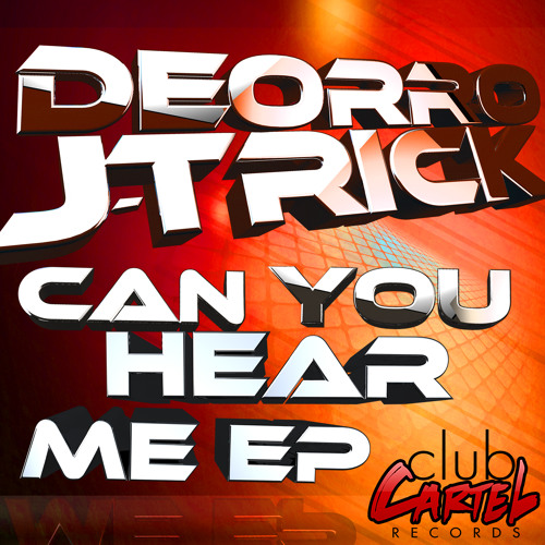 Deorro & J-Trick Ft Dye - Can You Hear Me (Original Mix) OUT NOW CLICK BUY!!
