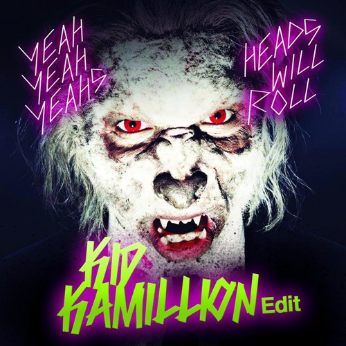 Yeah Yeah Yeahs - Heads Will Roll (Kid Kamillion Trap Edit)