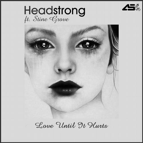 Headstrong feat. Stine Grove - Love Until It Hurts (Aurosonic Progressive Mix)