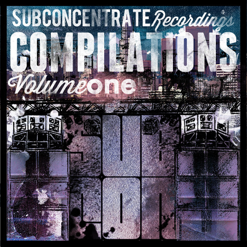 Sub Concentrate Recordings Compilations Volume 1 (Previews) OUT September 27th !