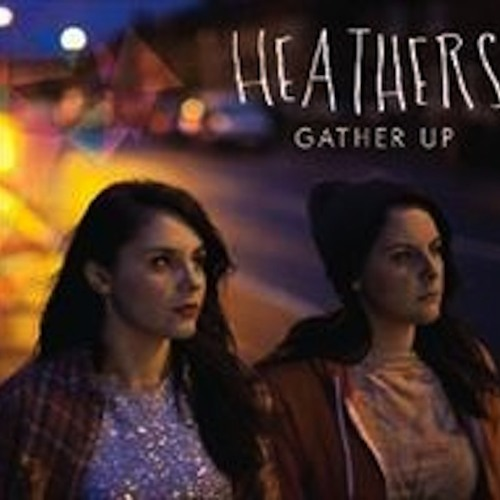 "Heathers - ""Gather Up"" (Nathan C Remix) **PREVIEW**"