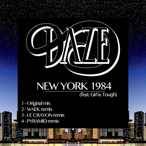 Daze (ft. Girl is Tough) - New York 1984 (WAEK Remix)