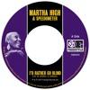I'd Rather Go Blind - Martha High & Speedometer