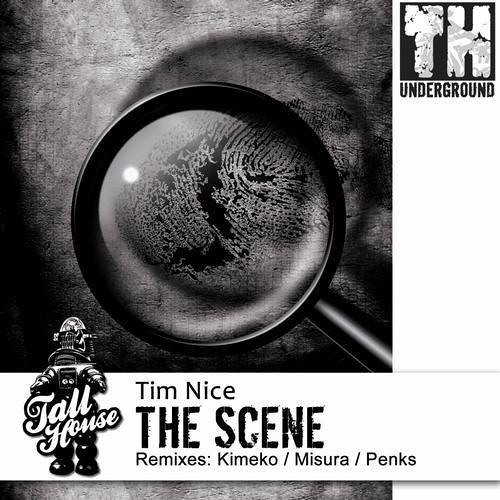 Tim Nice-The Scene(Penks Remix) Tall House Underground Records (UK).