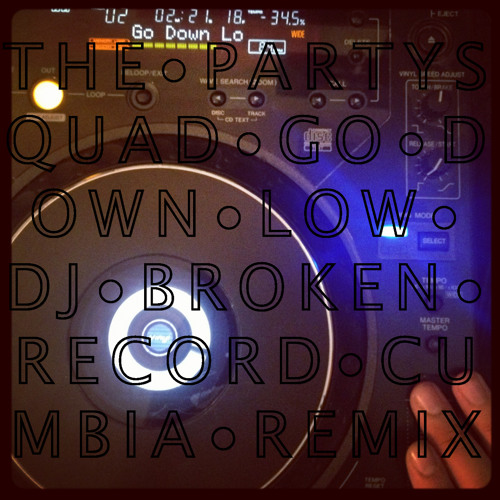 The Partysquad - Go Down Low (DJ Broken Record Remix)