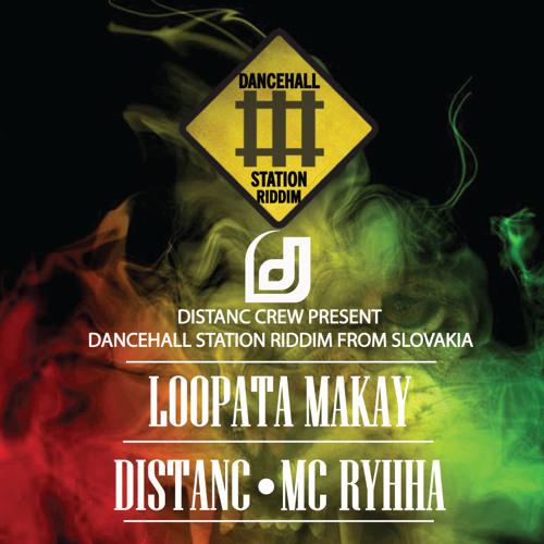 Dancehall Station Riddim Medley : Loopata Makay, Distanc, Mc Ryhha  ( prod. Distanc Crew )