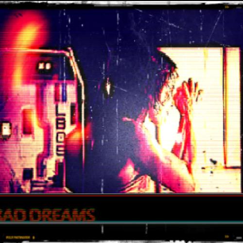 Bad dreams