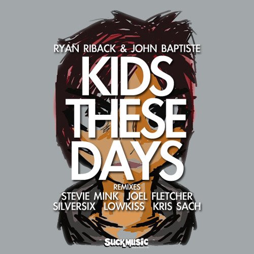 Ryan Riback,John Baptiste - Kids These Days (Black Cat Remix)