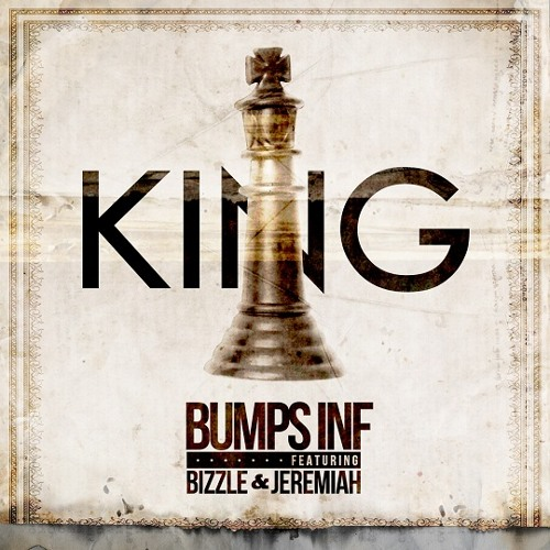 Bumps INF - King (feat. Bizzle & Jeremiah)
